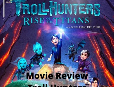 The Review: Trollhunters: Rise of the Titians