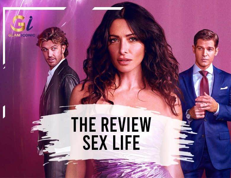 The Review: Sex/Life